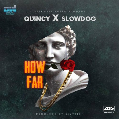 Quincy x Slowdog – How Far