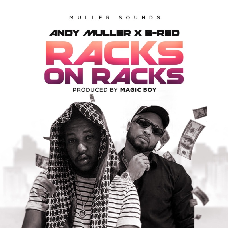 Andy Muller x B-Red – Racks On Racks