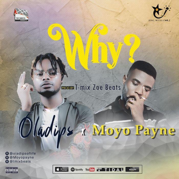 Oladips x Moyo Payne – Why?