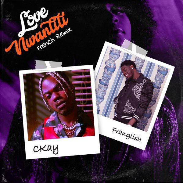 CKay ft. Franglish – Love Nwantiti (French Remix)