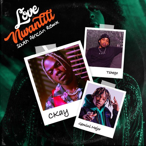 CKay ft. Gemini Major, Tshego – Love Nwantiti (South African Remix)