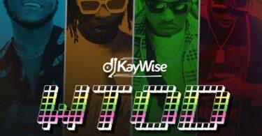 DJ Kaywise ft. Naira Marley, Mayorkun, Zlatan – WTOD (What Type Of Dance)
