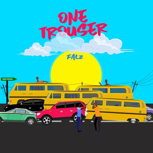 Falz – One Trouser