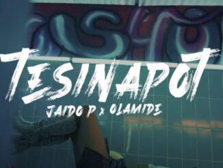 Jaido P ft. Olamide – Tesinapot (Video)