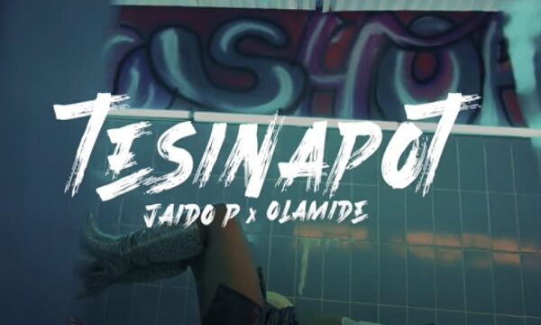 Jaido P ft. Olamide – Tesinapot (Video)