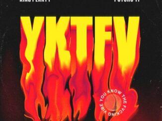 King Perryy ft. PsychoYP – YKTFV
