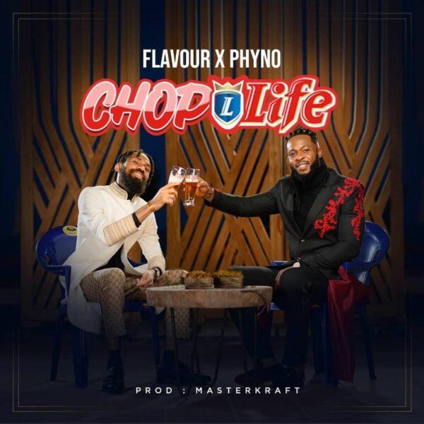 Phyno x Flavour – Chop Life