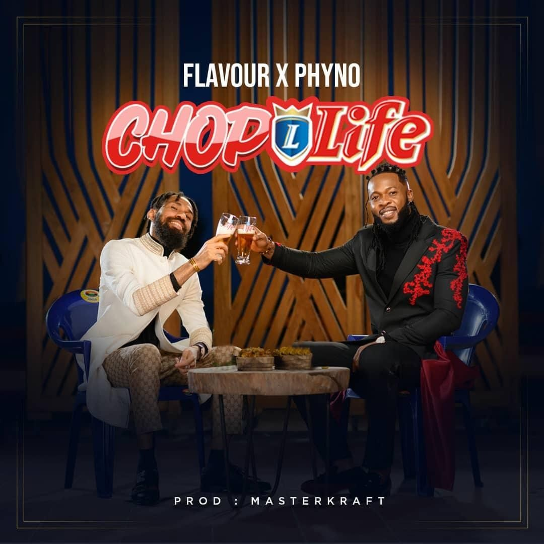 Phyno x Flavour – Chop Life