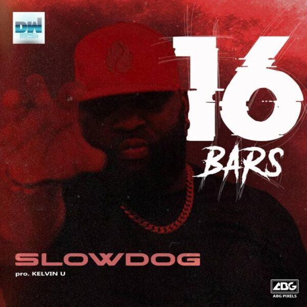 Slowdog – 16 Bars