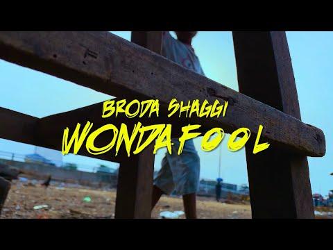 Broda Shaggi – Wonda Fool (Video)