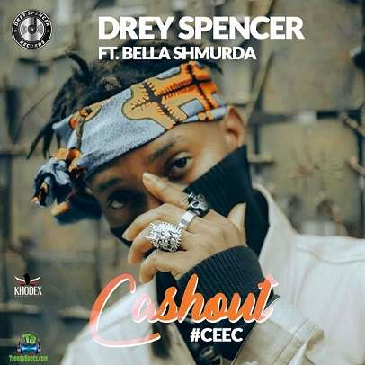 Bella Shmurda ft. Drey Spencer – Cash Out (Cee-c)