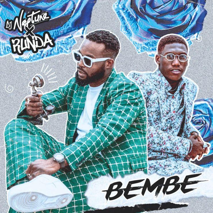 DJ Neptune ft. Runda – Bembe