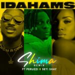 Idahams ft. Peruzzi, Seyi Shay – Shima (Remix)