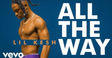 Lil Kesh – All The Way (Video)