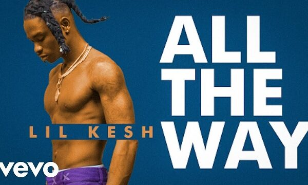 Lil Kesh – All The Way (Video)