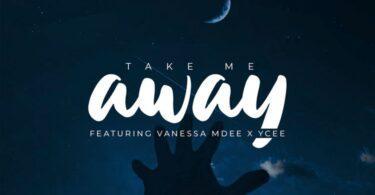 Rj The DJ ft. Vanessa Mdee, Ycee – Take Me Away