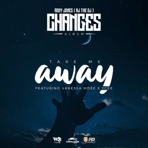 Rj The DJ ft. Vanessa Mdee, Ycee – Take Me Away