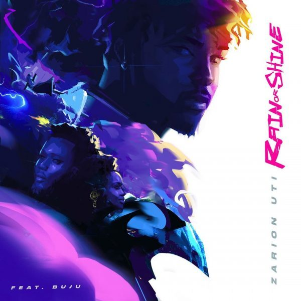 Zarion Uti ft. Buju – Rain or Shine