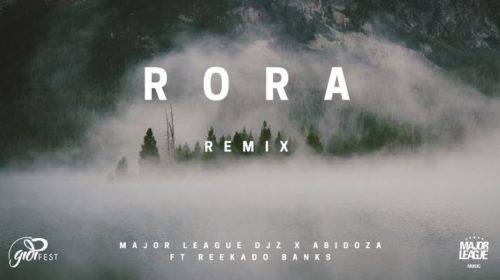 Major League & Abidoza ft. Reekado Banks – Rora (Amapiano Remix)