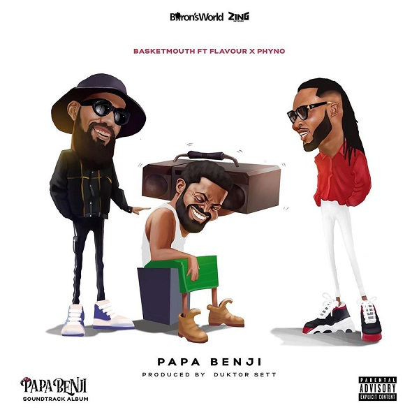 Basketmouth ft. Phyno, Flavour – Papa Benji