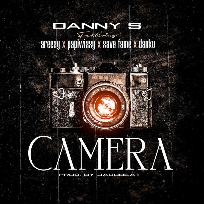 Danny S ft. Areezy, papiwizzy, Savefame, Danku – Camera