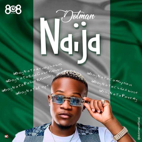 Dotman – Naija (End Sars Now)