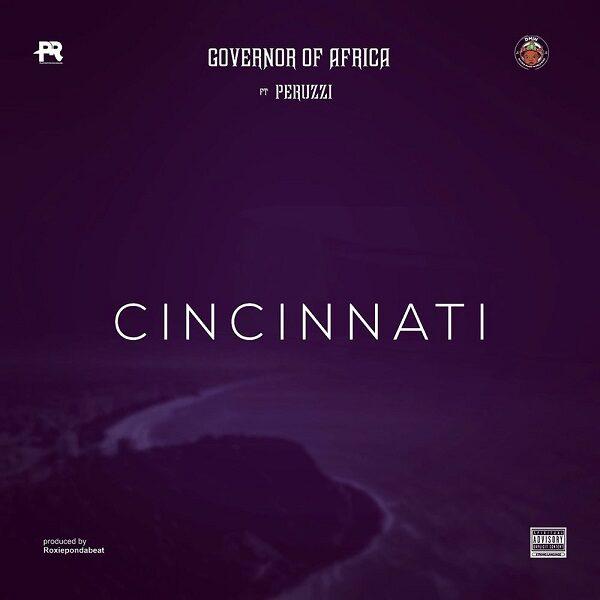 Governor Of Africa ft. Peruzzi – Cincinnati