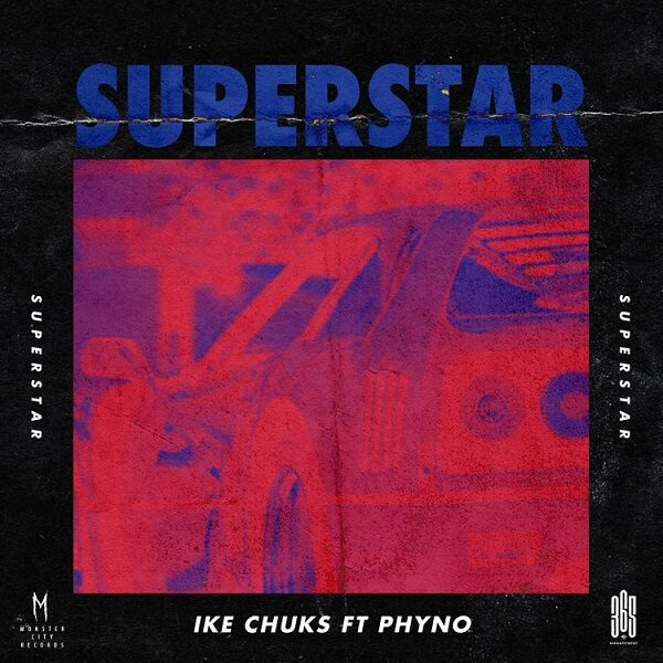 Ike Chuks ft. Phyno – Superstar