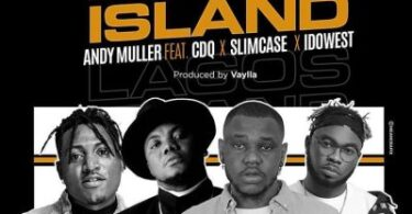 Andy Muller ft. CDQ, Slimcase, Idowest – Lagos Island