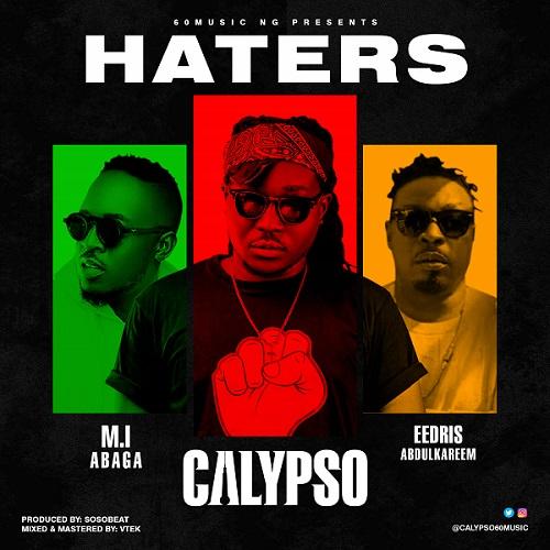 Calypso ft. Eedris Abdulkareem, M.I Abaga – Haters