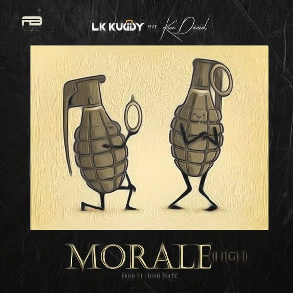 LK Kuddy ft. Kizz Daniel – Morale (High)