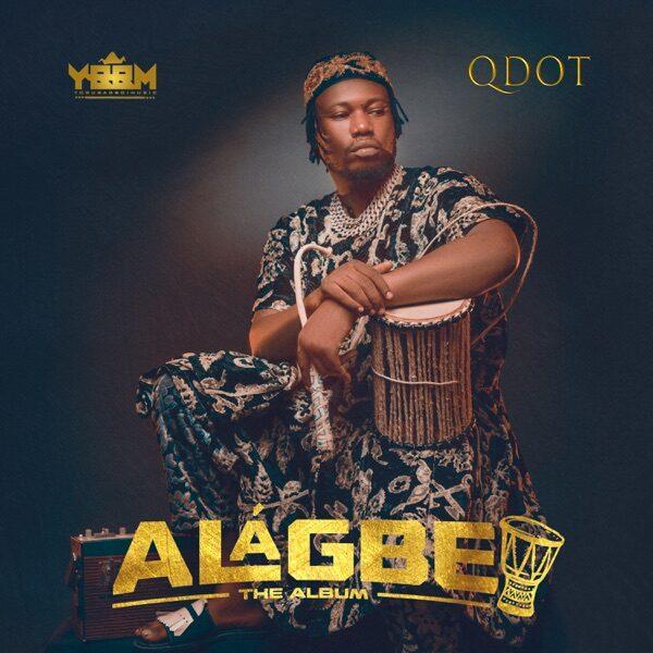 Qdot – Alagbe Album