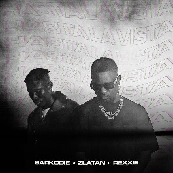 Sarkodie ft. Zlatan, Rexxie – Hasta La Vista