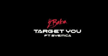 2Baba ft. Syemca – Target You (Video)
