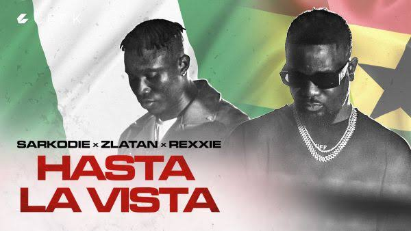 Sarkodie ft. Zlatan, Rexxie – Hasta La Vista (Video)