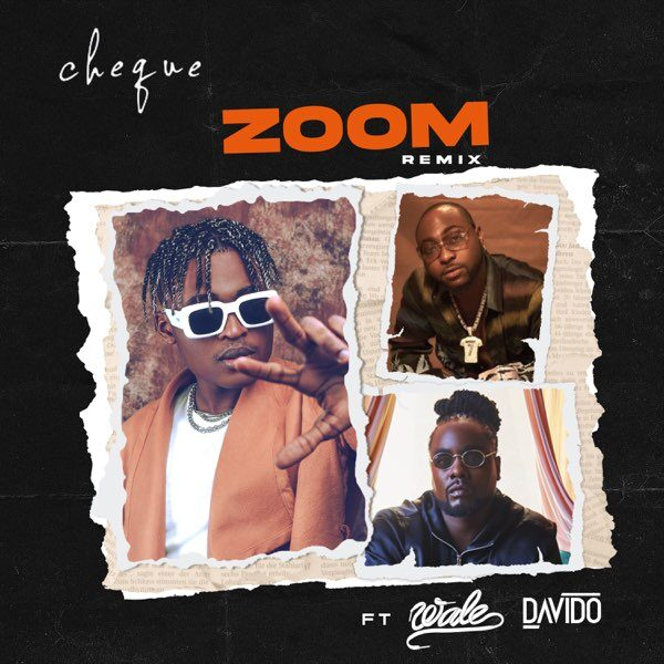 Cheque ft. Davido, Wale – Zoom (Remix)