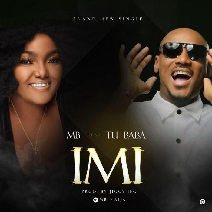 MB ft. 2Baba – Imi