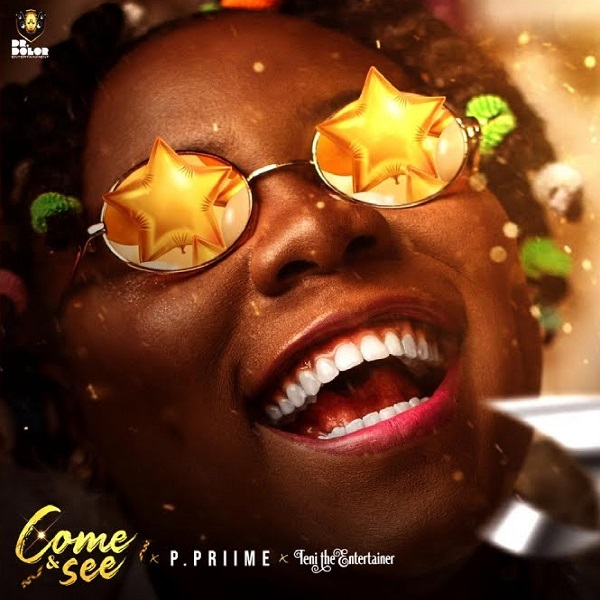 P.Priime ft. Teni – Come and See