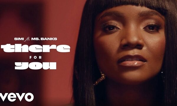 Simi ft. Ms Banks – There For You (Video)