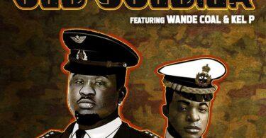 Wande Coal ft. Kel P – Old Soldier