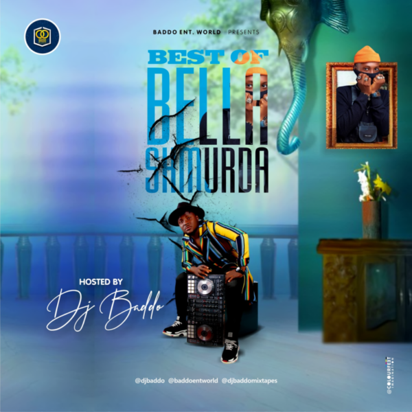 DJ Baddo – Best Of Bella Shmurda Mix