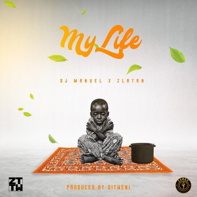 DJ Manuel ft. Zlatan – My Life