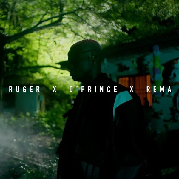 Ruger ft. D'Prince, Rema – One Shirt (Video)