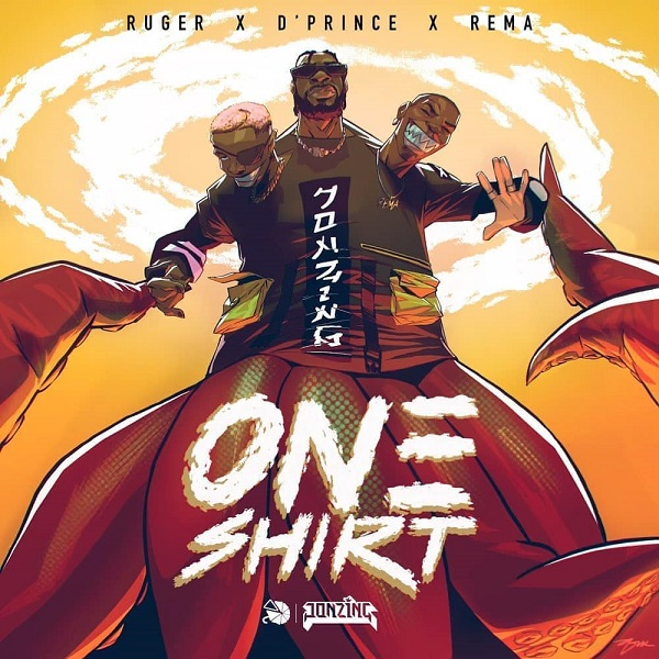 Ruger ft. D'Prince, Rema – One Shirt