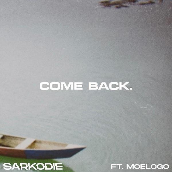 Sarkodie ft. Moelogo – Come Back