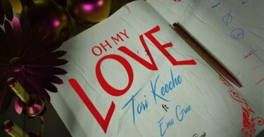 Tori Keeche ft. Emo Grae – Oh My Love