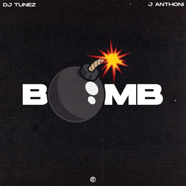 DJ Tunez ft. J. Anthoni – Bomb