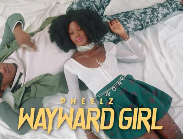 Pheelz – Wayward Girl