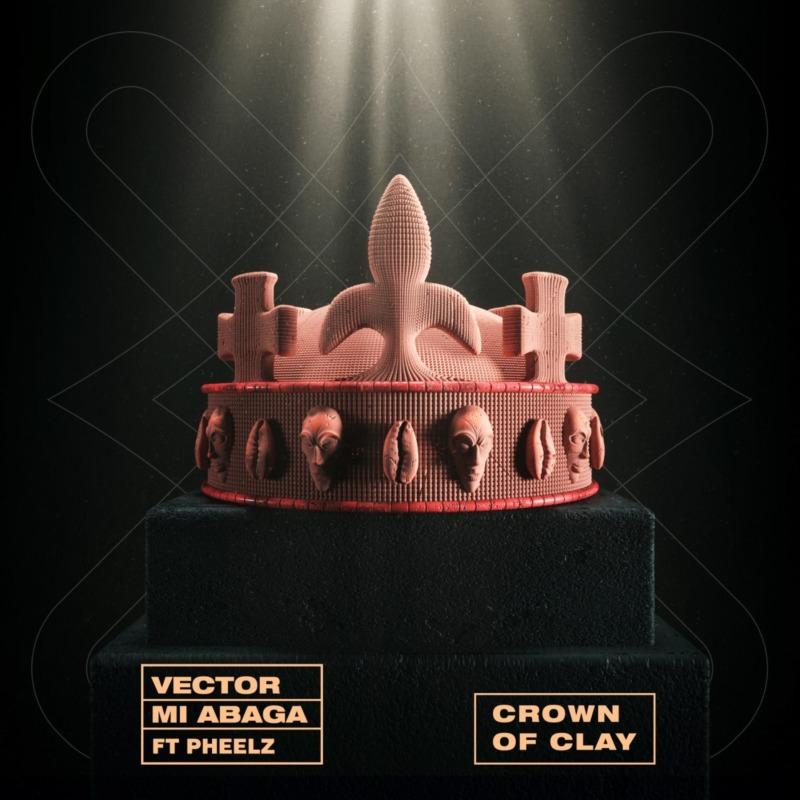 Vector ft. MI Abaga, Pheelz – Crown Of Clay