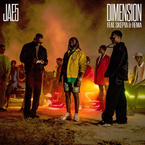 JAE5 ft. Skepta, Rema – Dimension